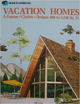 Vacation homes: A-frames, chalets, designs